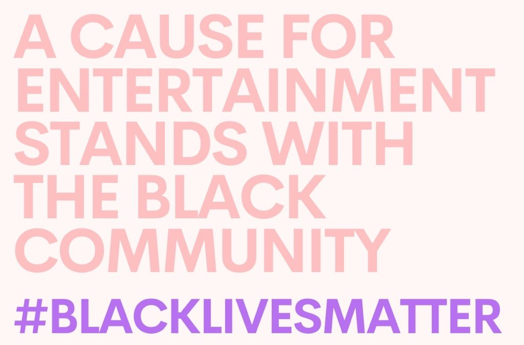 A Cause for Entertainment Stands with the Black Community